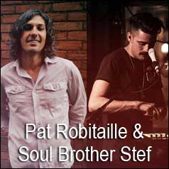 Pat Robitaille and Soul Brother StefAugust 1